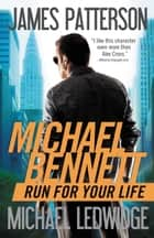Run for Your Life ebook by James Patterson, Michael Ledwidge