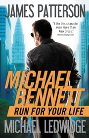 Run for Your Life ebook by James Patterson,Michael Ledwidge