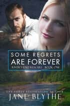 Some Regrets Are Forever ebook by Jane Blythe