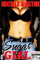 Sugar Girl ebook by Nicole Austin