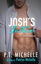 Josh's Justice (Bad in Boots, Book 4) ebook by Patrice Michelle, P.T. Michelle