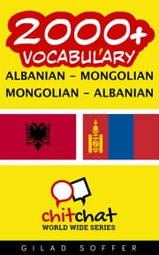 2000+ Vocabulary Albanian - Mongolian ebook by Gilad Soffer