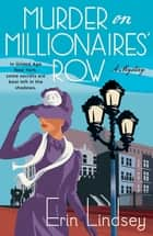 Murder on Millionaires' Row - A Mystery ebook by Erin Lindsey