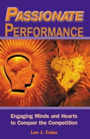 Passionate Performance ebook by Colan, Lee