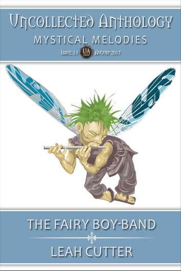 The Fairy Boy-Band ebook by Leah Cutter