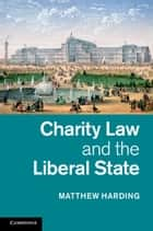 Charity Law and the Liberal State ebook by Matthew Harding