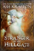 Stranger at the Hell Gate - A Paranormal Romance Novella ebook by Ash Krafton