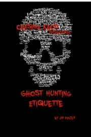 Chasing Kaos: Paranormal Investigation Etiquette ebook by JW Kinzer