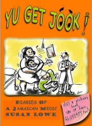 Yu Get Jook! Diaries of a Jamaican Medic ebook by Susan Lowe