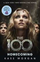 Homecoming - The 100 Book Three eBook by Kass Morgan