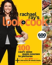 Rachael Ray's Look + Cook ebook by Kobo.Web.Store.Products.Fields.ContributorFieldViewModel