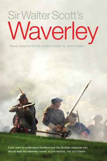 Sir Walter Scott's Waverley - Newly Adapted for the Modern Reader by Jenni Calder ebook by Walter Scott