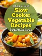 Slow Cooker Vegetable Recipes ebook by