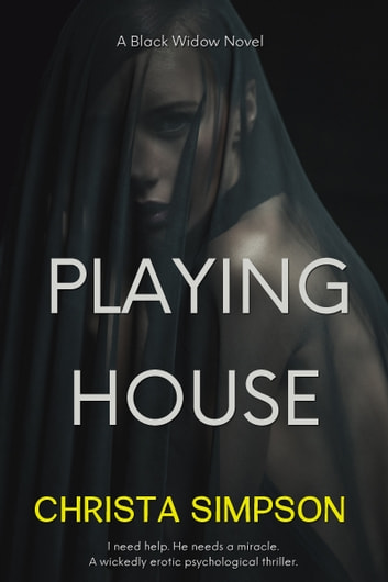 Playing House: A Black Widow Novel ebook by Christa Simpson
