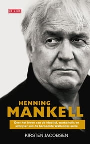 Henning Mankell ebook by Kirsten Jacobsen, Kim Liebrand