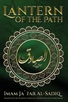 The Lantern of The Path ebook by Imam Ja`far Al-Sadiq