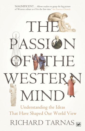 The Passion Of The Western Mind - Understanding the Ideas That Have Shaped Our World View ebook by Richard Tarnas