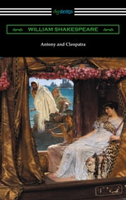 Antony and Cleopatra (Annotated by Henry N. Hudson with an Introduction by Charles Harold Herford)