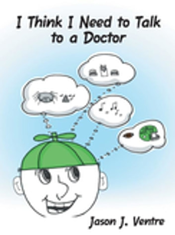 I Think I Need to Talk to a Doctor ebook by Jason J. Ventre