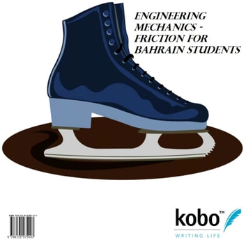 Engineering Mechanics - Friction for Bahrain Students ebook by Christo Ananth