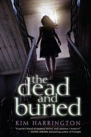 The Dead and Buried ebook by Kim Harrington,Point