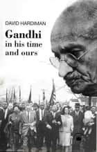 Gandhi ebook by David Hardiman