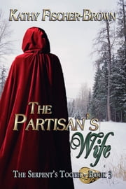The Partisan's Wife ebook by Kathy Fischer-Brown