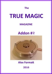 The True Magic Magazine addon #2 ebook by Alex Formatt