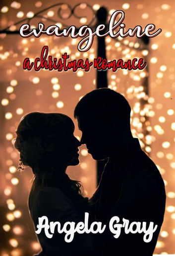 Evangeline A Christmas Romance ebook by Angela Gray