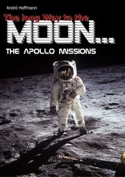 The long Way to the Moon - The Apollo Missions ebook by André Hoffmann