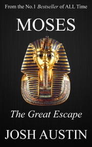 Moses: The Great Escape ebook by Josh Austin