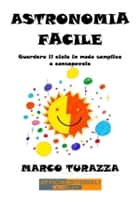 Astronomia Facile ebook by Marco Turazza