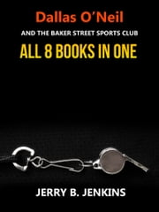 Dallas O'Neil and the Baker Street Sports Club Series Collection ebook by Jerry B. Jenkins