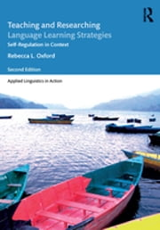 Teaching and Researching Language Learning Strategies - Self-Regulation in Context, Second Edition ebook by Rebecca L. Oxford