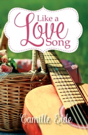 Like a Love Song ebook by Camille Eide