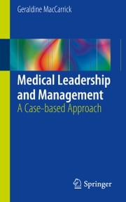 Medical Leadership and Management - A Case-based Approach ebook by Geraldine MacCarrick