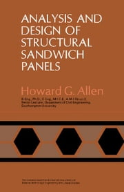 Analysis and Design of Structural Sandwich Panels: The Commonwealth and International Library: Structures and Solid Body Mechanics Division ebook by Allen, Howard G.