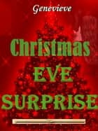 Christmas Eve Surprise ebook by Genevieve