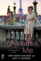 Release Me ebook by Ann Marie Walker, Amy K. Rogers