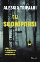 Gli scomparsi ebook by Alessia Tripaldi