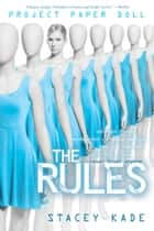 Project Paper Doll: The Rules - The Rules ebook by Stacey Kade