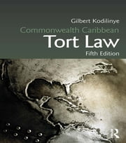 Commonwealth Caribbean Tort Law ebook by Gilbert Kodilinye