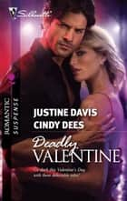 Deadly Valentine ebook by Justine Davis,Cindy Dees