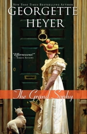 The Grand Sophy - A hysterical and charming clean Regency romance ebook by Georgette Heyer
