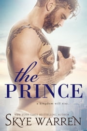 The Prince - A Prologue ebook by Skye Warren