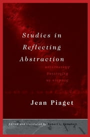 Studies in Reflecting Abstraction ebook by Jean Piaget,Robert L. Campell