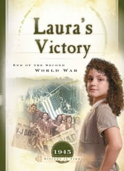 Laura's Victory - End of the Second World War ebook by Veda Boyd Jones