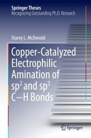 Copper-Catalyzed Electrophilic Amination of sp2 and sp3 C−H Bonds ebook by Stacey L. McDonald