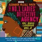 The No.1 Ladies' Detective Agency: BBC Radio Casebook Vol.4 - Eight BBC Radio 4 full-cast dramatisations audiobook by Alexander McCall Smith