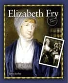 Elizabeth Fry ebook by Terry Barber